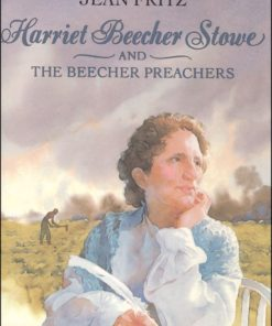 Harriet Beecher Stowe and the Beecher Preachers