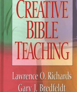 Creative Bible Teaching (Revised and Expanded)