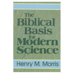 Biblical Basis for Modern Science