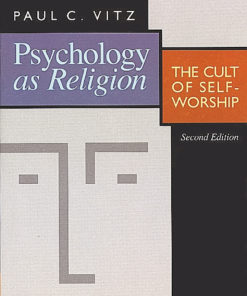 Psychology as Religion: The Cult of Self-Worship