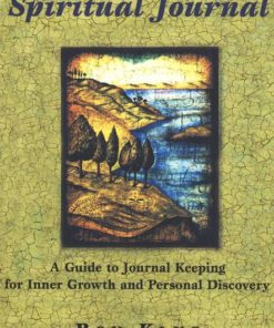 How to Keep a Spiritual Journal: A Guide to Journal Keeping for Inner Growth and Personal Discovery (Revised)