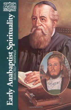Early Anabaptist Spirituality: Selected Writings ( Classics of Western Spirituality)