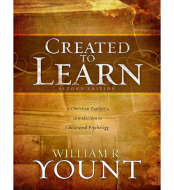 Created to Learn: A Christian Teacher's Introduction to Educational Psychology