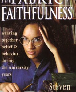 Fabric of Faithfulness: Weaving Together Belief & Behavior During the University Years