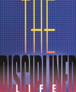 Disciplined Life: Studies in the Fine Art of Christian Discipline