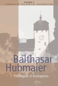 Balthasar Hubmaier, Theologian