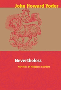 Nevertheless: The Varieties and Shortcomings of Religious Pacifism
