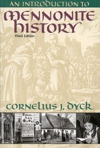 Introduction to Mennonite History: A Popular History of the Anabaptists and the Mennonites