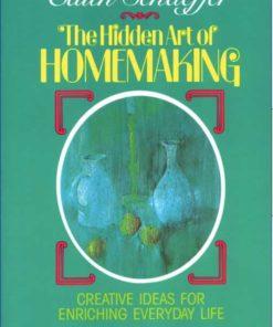 Hidden Art of Homemaking, The