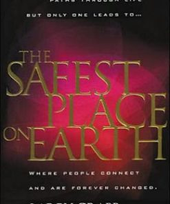 Safest Place on Earth: Where People Connect and Are Forever Changed
