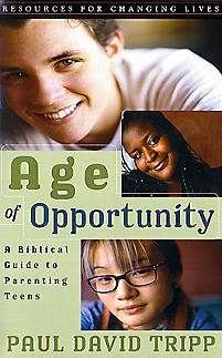 Age of Opportunity: A Biblical Guide to Parenting Teens-0