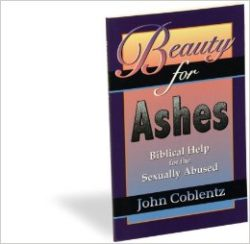 Beauty for Ashes; Biblical Help for the Sexually Abused