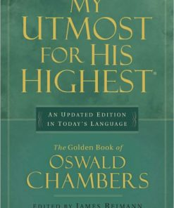 My Utmost for His Highest: An Updated Edition in Today's Language: The Golden Book of Oswald Chambers (Revised)