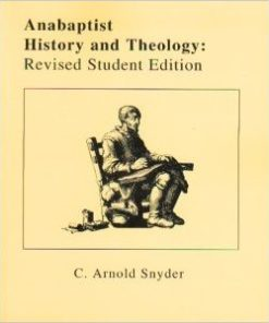Anabaptist History & Theology Student Edition