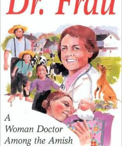 Dr. Frau: A Woman Doctor Among the Amish