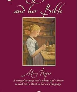 Mary Jones and Her Bible: A Story of Courage and a Young Girl's Dream to Read God's Word in Her Own Language
