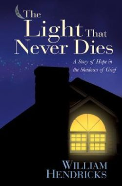 Light That Never Dies: A Story of Hope in the Shadows of Grief