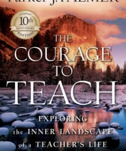 Courage to Teach: Exploring the Inner Landscape of a Teacher's Life [With CDROM]