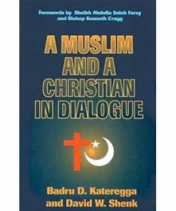 Muslim and a Christian in Dialogue