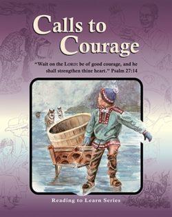 Calls to Courage - Grade 6 Reader