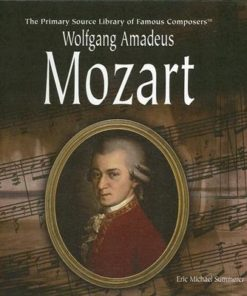 Wolfgang Amadeus Mozart (Primary Source Library of Famous Composers)