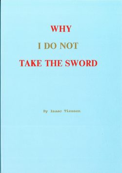 Why I Do Not Take the Sword
