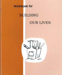 Building Our Lives - Workbook