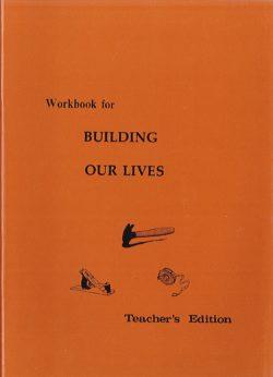 Building Our Lives Workbook - Teacher's Edition