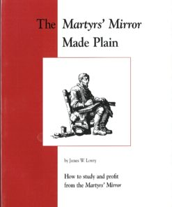Martyrs Mirror Made Plain