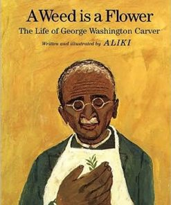 Weed Is a Flower: The Life of George Washington Carver