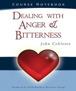 Dealing with Anger & Bitterness Workbook