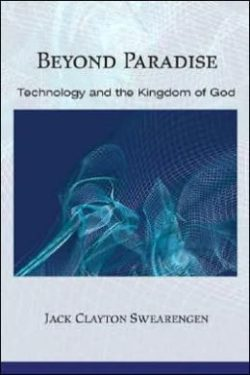Beyond Paradise: Technology and the Kingdom of God