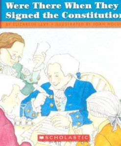 If You Were There When They Signed the Constitution