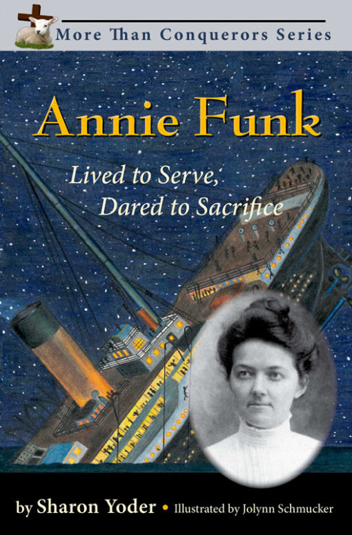 Annie Funk: Lived to Serve, Dared to Sacrifice
