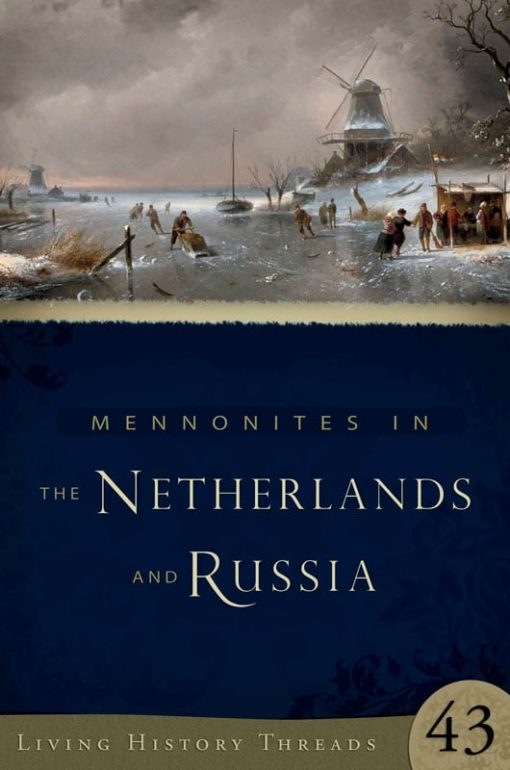 Mennonites in the Netherlands & Russia