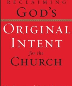 Reclaiming God's Original Intent for the Church