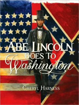 Abe Lincoln Goes to Washington: 1837-1865