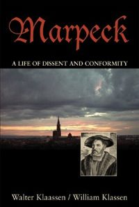 Marpeck: A Life of Dissent and Conformity: Klaasen, Walter (Hardcover): 9780836194234-0