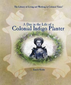 Day in the Life of a Colonial Indigo Planter, A