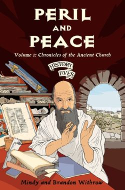 Peril and Peace: 3 B.C - 590 A.D. (Chronicles of the Medieval Church)