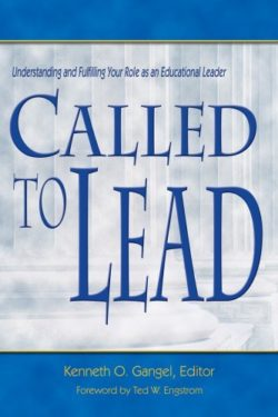 Called to Lead: Understanding and Fulfilling Your Role as an Educational Leader