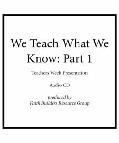 We Teach What We Know Part 1