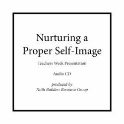 Nurturing a Proper Self-Image