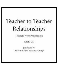 Teacher to Teacher Relationships