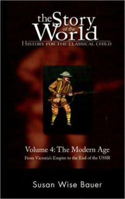 Story of the World, Volume 4: The Modern Age--From Victoria's Empire to the End of the USSR