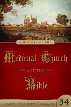 History of the Medieval Church and the Bible