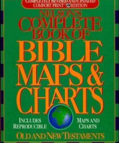 Nelson's Complete Book of Bible Maps and Charts: All the Visual Bible Study Aids and Helps in One Key Resource-Fully Reproducible (Rev and Updated)