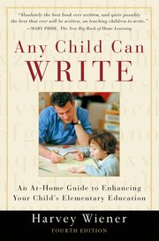 Any Child Can Write: An At-Home Guide to Enhancing Your Child's Elementary Education (Revised)-0