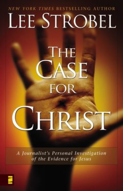 Case for Christ: A Journalist's Personal Investigation of the Evidence for Jesus