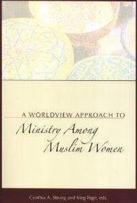 Worldview Approach to Ministry Among Muslim Women